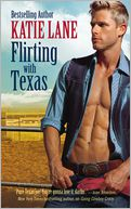 Flirting with Texas by Katie Lane: Book Cover