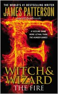 The Fire (Witch and Wizard Series #3) by James Patterson: Book Cover
