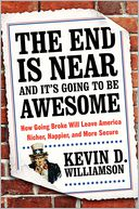 The End Is Near and It's Going to Be Awesome by Kevin D. Williamson: Book Cover