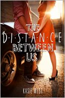 The Distance Between Us by Kasie West: Book Cover