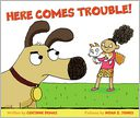 Here Comes Trouble! by Corinne Demas: Book Cover