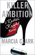 Killer Ambition by Marcia Clark: Book Cover
