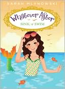 Sink or Swim (Whatever After Series #3) by Sarah Mlynowski: Book Cover