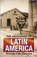 The Awakening of Latin America by Ernesto Che Guevara: Book Cover