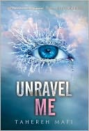 Unravel Me by Tahereh Mafi: NOOK Book Cover