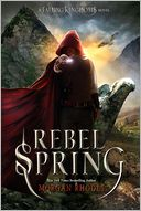 Rebel Spring by Morgan Rhodes: Book Cover