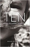 Ten Things My Toddler Taught Me by Sean Strubbe: Book Cover