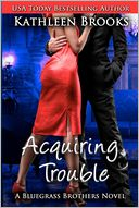 Acquiring Trouble by Kathleen Brooks: Book Cover