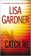 Catch Me (Detective D. D. Warren Series #6) by Lisa Gardner: NOOK Book Cover