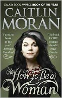 How to Be a Woman by Caitlin Moran: Book Cover