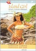 Island Girl Fitness Work Begin: Tahitian Dance