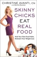 Skinny Chicks Eat Real Food by Christine Avanti: Book Cover