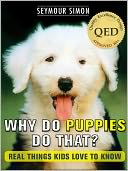 Why Do Puppies Do That? Real Things Kids Love to Know by Seymour Simon: NOOK Kids Read to Me Cover