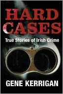Hard Cases by Gene Kerrigan: Book Cover