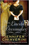 Mrs. Lincoln's Dressmaker by Jennifer Chiaverini: Book Cover