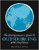 The Entrepreneur's Guide to Outsourcing with Confidence by Matthew Kelly: NOOK Book Cover