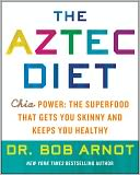 The Aztec Diet by Bob Arnot: NOOK Book Cover