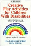 download Creative Play Activities for Children with Disabilities : A Resource Book for Teachers and Parents book