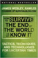 How to Survive the End of the World as We Know It by James Wesley Rawles: Book Cover