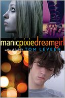 manicpixiedreamgirl by Tom Leveen: Book Cover