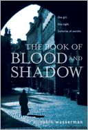 The Book of Blood and Shadow by Robin Wasserman: Book Cover