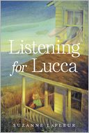 Listening for Lucca by Suzanne LaFleur: Book Cover
