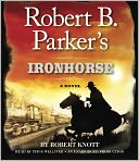 Robert B. Parker's Ironhorse by Robert Knott: CD Audiobook Cover