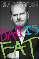 Dad Is Fat by Jim Gaffigan: Book Cover