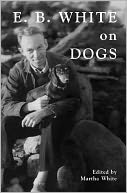 E.B. White on Dogs by Martha White: Book Cover