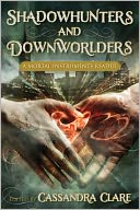 Shadowhunters and Downworlders by Cassandra Clare: NOOK Book Cover