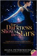 For Darkness Shows the Stars by Diana Peterfreund: Book Cover