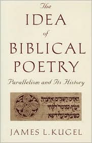 BARNES & NOBLE | The Idea of Biblical Poetry: Parallelism and Its ...
