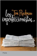 Los imperfeccionistas by Tom Rachman: Book Cover