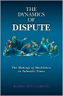 download The Dynamics of Dispute - a Superb Introduction to the Jewish Oral Law book