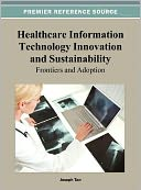 Healthcare Information Technology Innovation and Sustainability by Joseph Tan: Book Cover