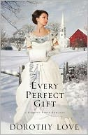 Every Perfect Gift by Dorothy Love: Book Cover
