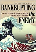 download Bankrupting the Enemy : The U. S. Financial Siege of Japan Before Pearl Harbor book