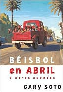 Beisbol en abril y otros cuentos (Baseball in April and Other Stories) by Gary Soto: Book Cover