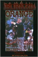 download Burned Orange : Tom Penders and 10 Years at the University of Texas book