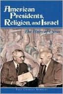 download American Presidents, Religion, and Israel : The Heirs of Cyrus book