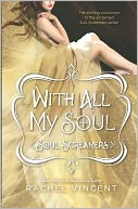 With All My Soul by Rachel Vincent: NOOK Book Cover