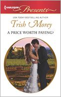 A Price Worth Paying? (Harlequin Presents Series #3143) by Trish Morey: Book Cover