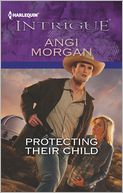 Protecting Their Child (Harlequin Intrigue Series #1423) by Angi Morgan: Book Cover