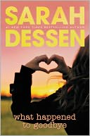 What Happened to Goodbye by Sarah Dessen: Book Cover