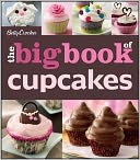 Betty Crocker Big Book of Cupcakes by Betty Crocker Editors: Book Cover