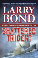Shattered Trident by Larry Bond: Book Cover