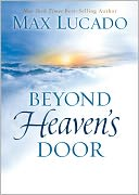 Beyond Heaven's Door by Max Lucado: NOOK Book Cover