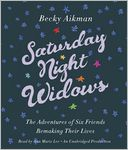 Saturday Night Widows by Becky Aikman: CD Audiobook Cover