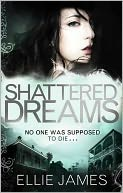 Shattered Dreams by Ellie James: Book Cover