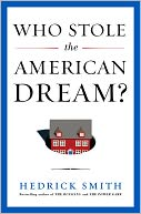 Who Stole the American Dream? by Hedrick Smith: Book Cover